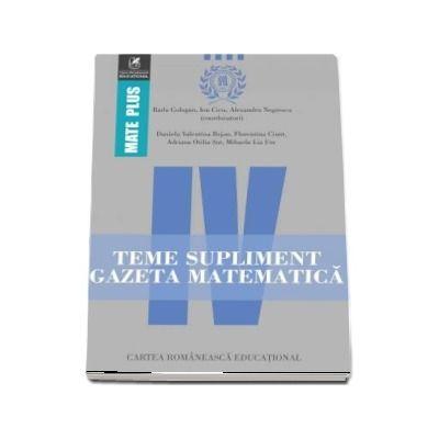 Teme supliment Gazeta Matematică, clasa a IV-a. Colectia Mate Plus