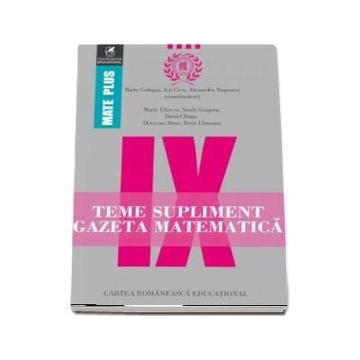 Teme supliment Gazeta Matematică, clasa a IX-a. Colectia Mate Plus