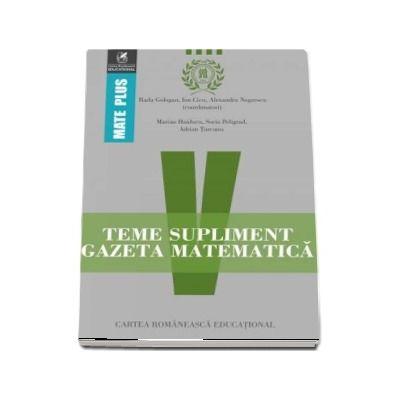 Teme supliment Gazeta Matematică, clasa a V-a. Colectia Mate Plus