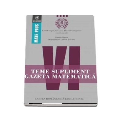 Teme supliment Gazeta Matematică, clasa a VI-a. Colectia Mate Plus
