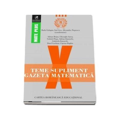 Teme supliment Gazeta Matematică, clasa a X-a. Colectia Mate Plus