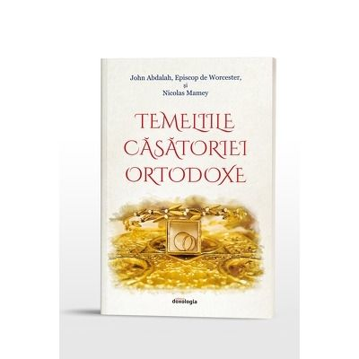 Temeliile casatoriei ortodoxe