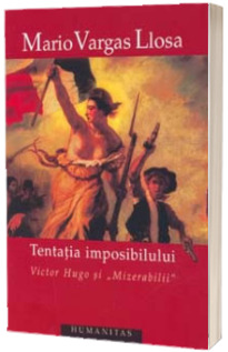 Tentatia imposibilului - Mario Vargas Llosa