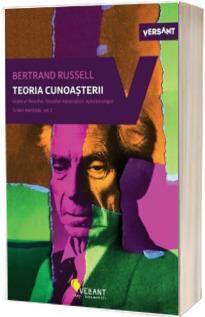 Teoria cunoasterii. Istoricul filosofiei, filosoful matematicii, epistemologul. Scrieri esentiale, volumul II