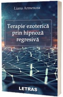 Terapie ezoterica prin hipnoza regresiva