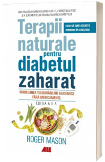 Terapii naturale pentru diabetul zaharat - Editia a II-a