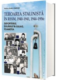 Teroarea stalinista in RSSM, 1940-1941, 1944-1956. Deportarile, exilarile in Gulag, foametea