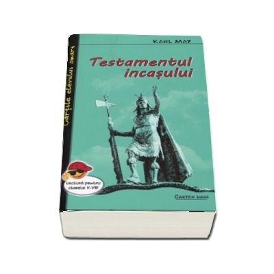 Testamentul incasului. Lectura pentru clasele V-VIII