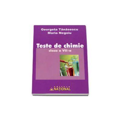 Teste de chimie, pentru clasa a VII-a - Georgeta Tanasescu, Maria Negoiu