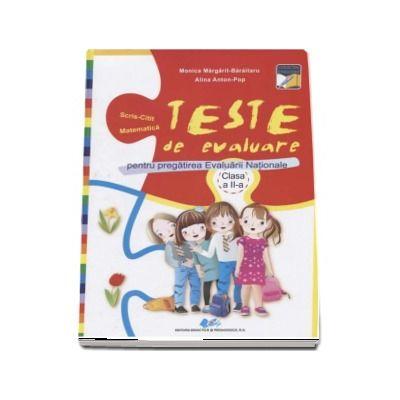 Teste de evalaure pentru pregatirea Evaluarii Nationale la clasa a II-a. Scris-Citit, Matematica