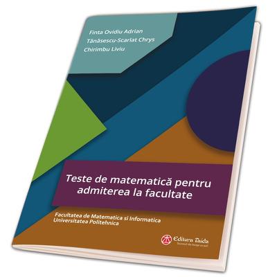 Teste de matematica pentru admiterea la facultate - Finta Ovidiu Adrian