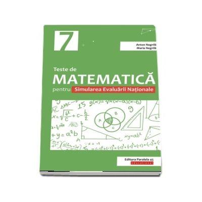 Teste de matematica pentru Simularea Evaluarii Nationale la clasa a VII-a