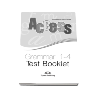 Teste gramatica Access 1-4 Grammar Test Booklet - Virginia Evans