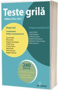 Teste grila. Editia a VII-a. Volumul I. Drept civil. Drept procesual civil