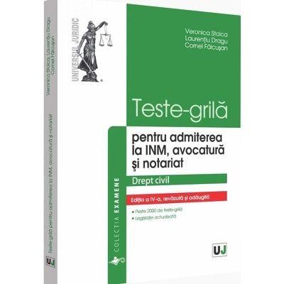 Teste-grila pentru admiterea la INM, avocatura si notariat 2019. Editia a IV-a, revazuta si adaugita