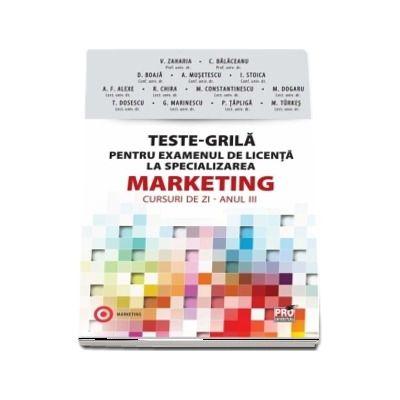 Teste-Grila pentru examenul de licenta la specializarea Marketing, cursuri de zi pentru studentii anului III - Valentina Zaharia