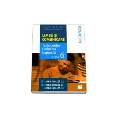 Teste pentru Evaluarea Nationala clasa a VI-a Limba si Comunicare. Limba Engleza (L1) Limba Romana si Limba Engleza (L1)