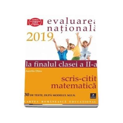 Teste pentru Evaluarea Nationala la finalul clasei a II-a. Citit-Scris. Matematica - 20 de teste, dupa modelul M.E.N.