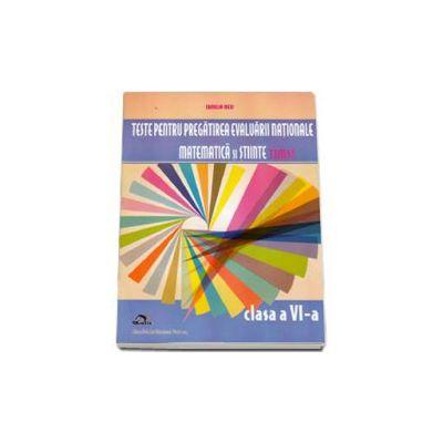 Teste pentru pregatirea evaluarii nationale matematica si stiinte TIMSS, pentru clasa a VI-a
