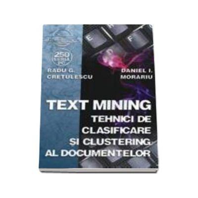 Text mining. Tehnici de clasificare si clustering al documentelor