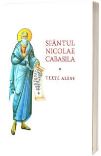 Texte alese - Sfantul Nicolae Cabasila