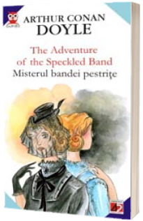 The adventure of the speckled band / misterul bandei pestrite