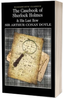 The Casebook of Sherlock Holmes and His Last Bow