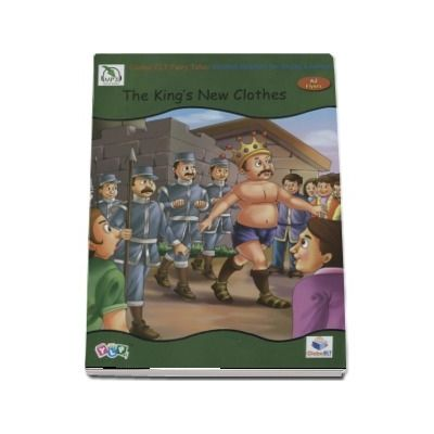 The Kings New Clothes - Level A2 Flyers. Fairy Tales Graded Reader