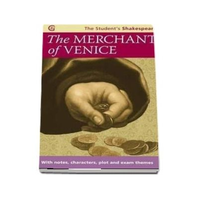 The Merchant of Venice - The Student s Shakespeare : With Notes, Characters, Plots and Exam Themes