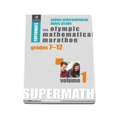 The Olympic Mathematical Marathon, volumul I. Colectia Supermate