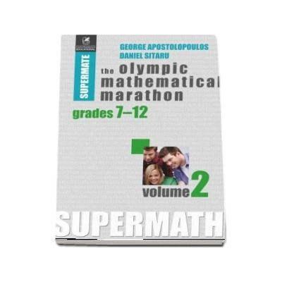 The Olympic Mathematical Marathon. Volumul II. Colectia Supermate