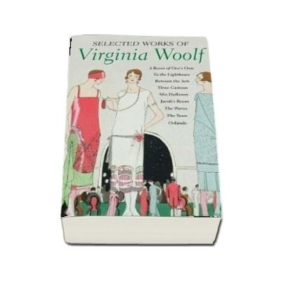 The Selected Works of Virginia Woolf - Virginia Woolf