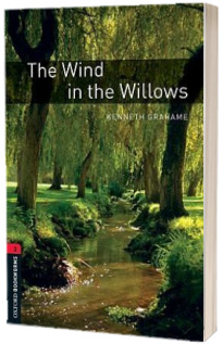 The Wind In The Willows. Oxford Bookworms evel 3. 3 ED.