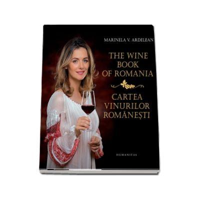 The Wine Book of Romania - Cartea vinurilor romanesti (Editie Bilingva)