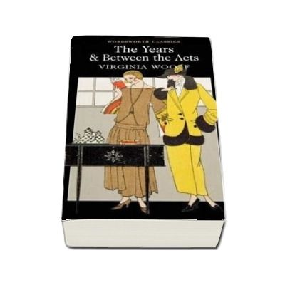 The Years and Between the Acts - Virginia Woolf