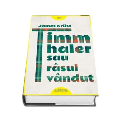 Timm Thaler sau rasul vandut - James Kruss (Editie hardcover)
