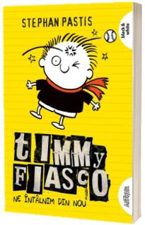Timmy Fiasco - Ne intalnim din nou, Volumul III (Editie paperback)
