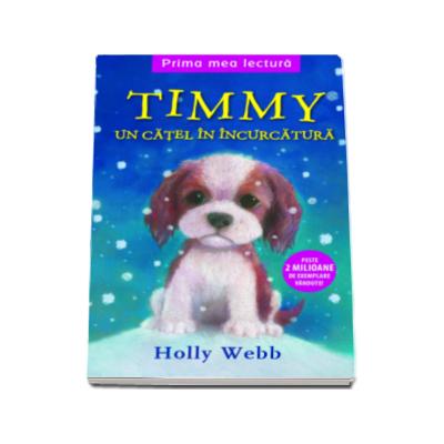 Timmy - Un catel in incurcatura - Holly Webb