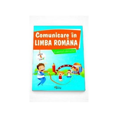 Comunicare in limba romana, caietul elevului pentru clasa I - Modelul A (Marinela Chiriac)