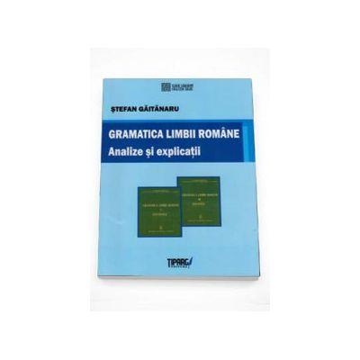 Gramatica limbii romane  Analize si explicatii (Stefan Gaitanaru)