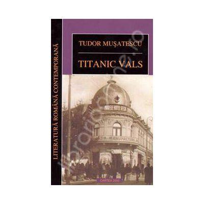 Titanic vals. Tudor Musatescu