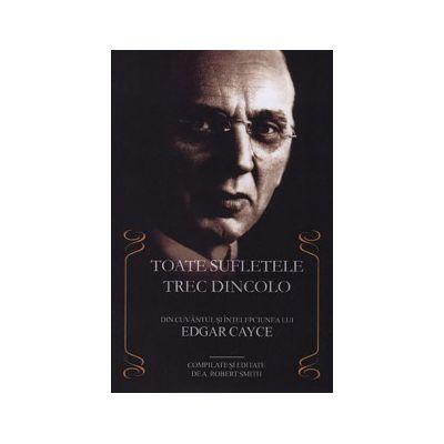 Toate sufletele trec dincolo - compilate si editate de A. Robert Smith