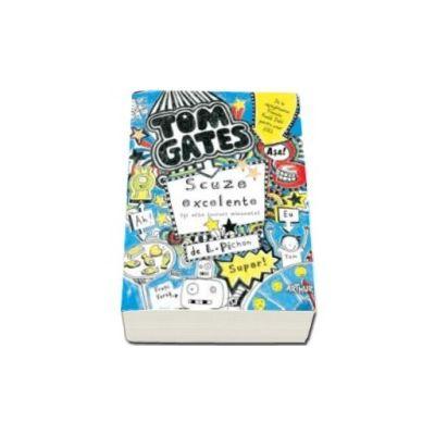 Tom Gates - Scuze excelente (si alte lucruri minunate) Volumul II