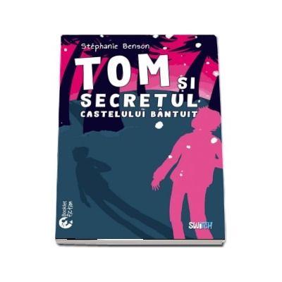 Tom si secretul castelului bantuit