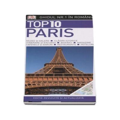Top 10. Paris - Ghiduri turistice vizuale (Editie revizuita si actualizata)