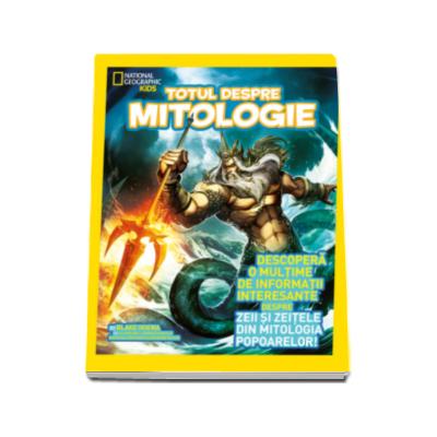 Totul despre mitologie - National Geographic Kids - Descopera o multime de informatii interesante despre zeii si zeitele din mitologia popoarelor !