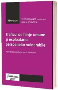 Traficul de fiinte umane si exploatarea persoanelor vulnerabile