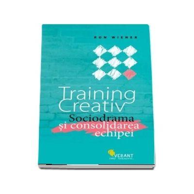 Training creativ. Sociodrama si consolidarea echipei