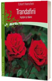 Trandafirii - Ingrijire si taiere (Colectia Gradina Noastra)