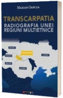 Transcarpatia. Radiografia unei regiuni multietnice